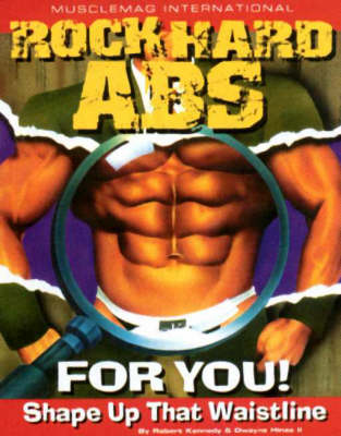 Rock Hard Abs for You!: Shape Up That Waistline (Paperback)