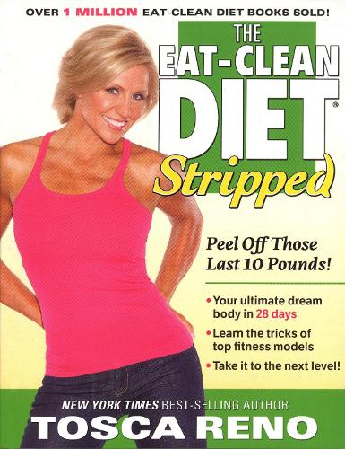 The Eat-clean Diet Stripped: Peel Off Those Last 10 Pounds! (Paperback)