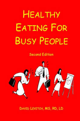Healthy Eating for Busy People (Paperback)