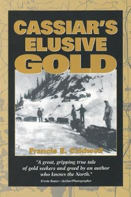 Cassiar's Elusive Gold (Paperback)