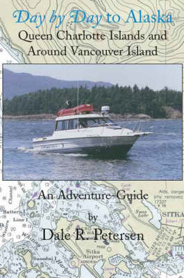 Day by Day to Alaska: Queen Charlotte Islands and Around Vancouver Island (Paperback)