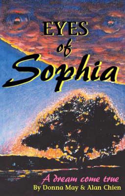 Eyes of Sophia: A Dream Come True (Paperback)