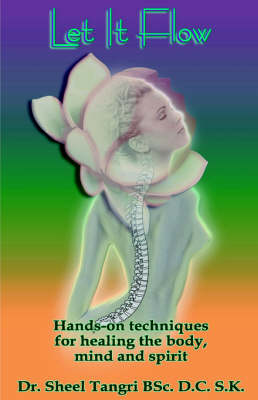 Let it Flow: Hands-on Techniques for Healing the Body, Mind and Spirit (Paperback)