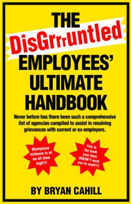 The Disgruntled Employees' Ultimate Handbook (Paperback)
