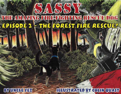 Sassy, the Amazing Fire-fighting Rescue Dog: Forest Fire Rescue Episode 2 (Paperback)