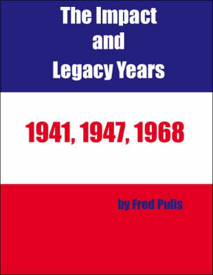 The Impact and Legacy Years, 1941, 1947, 1968 (Paperback)