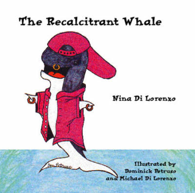 The Recalcitrant Whale (Spiral bound)
