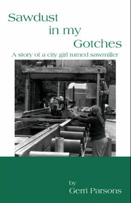 Sawdust in My Gotches (Paperback)