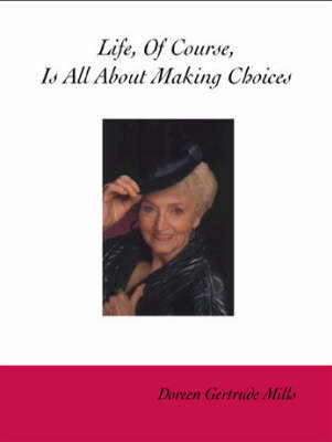 Life, of Course, is All about Making Choices (Paperback)