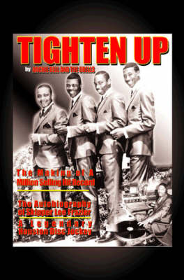 Tighten up: The Autobiography of a Houston Disc Jockey (Paperback)