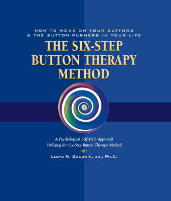 Button Therapy: The Six-step Button Therapy Method - How to Work on Your Buttons and the Button-pushers in Your Life (Paperback)