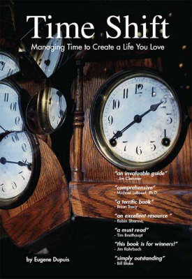 Time Shift: Managing Time to Create a Life You Love (Paperback)