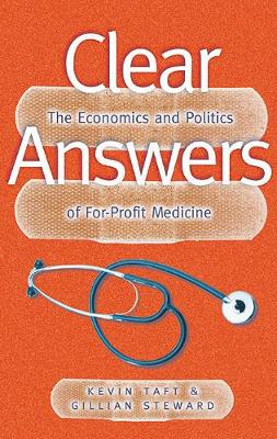 Clear Answers: The Economics and Politics of For-Profit Medicine (Paperback)