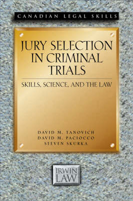 Jury Selection in Criminal Trials: Skills, Science, and the Law - Canadian Legal Skills (Paperback)