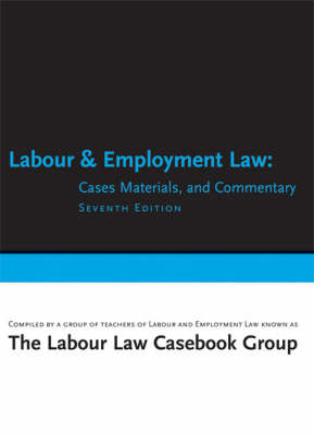 Labour and Employment Law: Cases, Materials, and Commentary (Paperback)
