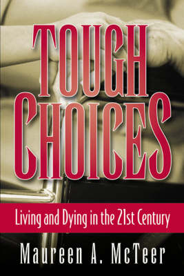 Tough Choices: Living and dying in the 21st century (Paperback)