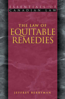 The Law of Equitable Remedies - Essentials of Canadian Law (Paperback)