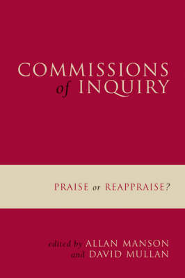Commissions of Inquiry: Praise or reappraise? (Paperback)