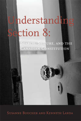 Understanding Section 8: Search, Seizure and the Canadian Constitution (Paperback)