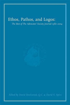 Ethos Pathos and Logos: Best of the Advocates' Society Journal 1982-2004 (Paperback)