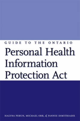 Guide to the Ontario Personal Health Information Protection Act (Paperback)