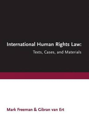 International Human Rights Law: Texts, Cases, and Materials (Paperback)