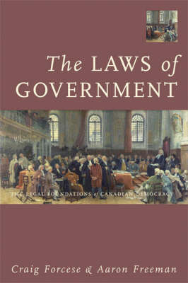 The Laws of Government: The Legal Foundations of Canadian Democracy (Paperback)