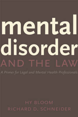 Mental Disorder and the Law: A primer for legal and mental health professionals (Paperback)