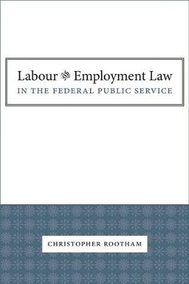Labour and Employment Law: In the federal public service (Paperback)