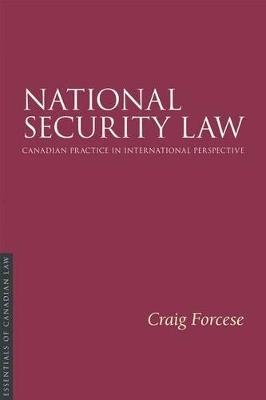 National Security Law: Canadian practice in international perspective - Essentials of Canadian Law (Paperback)