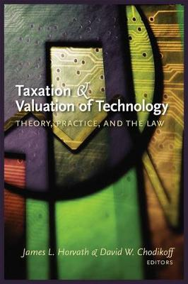 Taxation and Valuation of Technology: Theory, practice and the law (Hardback)