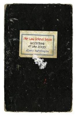 The Law School Book: Succeeding at law school (Paperback)