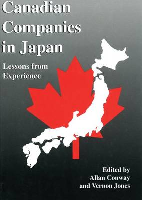 Canadian Companies in Japan: Lessons from Experience (Hardback)
