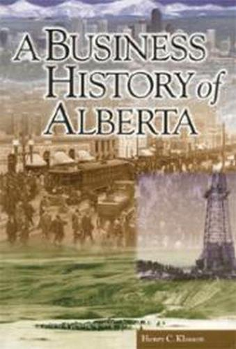 A Business History of Alberta (Paperback)