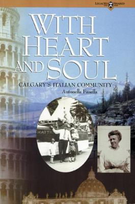 With Heart and Soul: Calgary's Italian Community (Paperback)