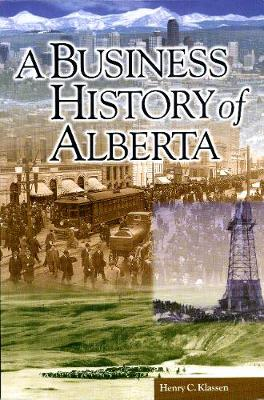 A Business History of Alberta (Hardback)