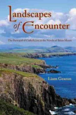 Landscapes of Encounter: The Portrayal of Catholicism in the Novels of Brian Moore (Hardback)