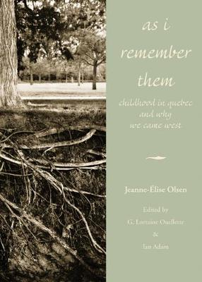 As I Remember Them: Childhood in Quebec and Why We Came West (Paperback)