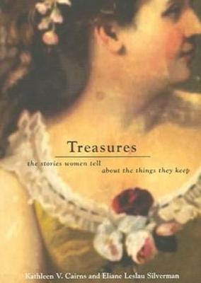 Treasures: The Stories Women Tell about the Things They Keep (Paperback)