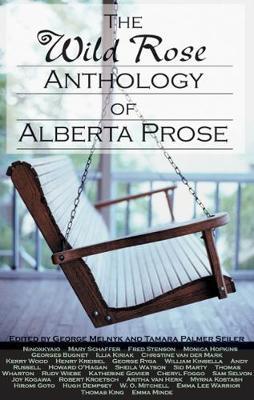 The Wild Rose Anthology of Alberta Prose (Paperback)