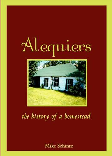 Alequiers: The History of a Homestead (Paperback)
