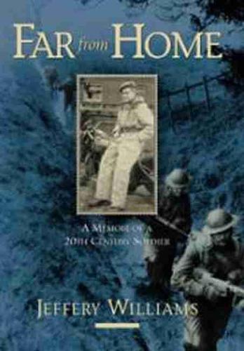 Far From Home: A Memoir of a Twentieth-Century Soldier (Hardback)