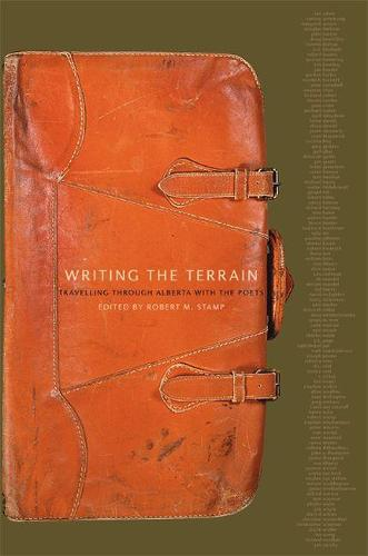 Writing the Terrain: Travelling Through Alberta with the Poets (Paperback)
