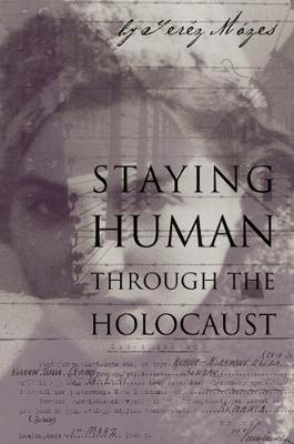Staying Human Through the Holocaust (Paperback)