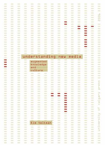 Understanding New Media: Augmented Knowledge & Culture (Paperback)