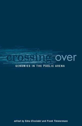 Crossing Over: Genomics in the Public Arena (Paperback)