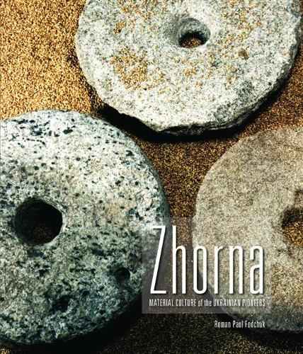 Zhorna: Material Culture of the Ukrainian Pioneers (Paperback)