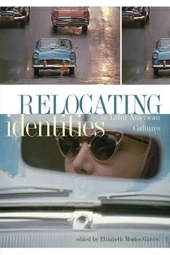 Relocating Identities in Latin American Cultures (Paperback)