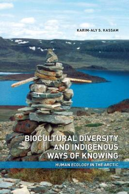 Biocultural Diversity and Indigenous Ways of Knowing: Human Ecology in the Arctic (Paperback)