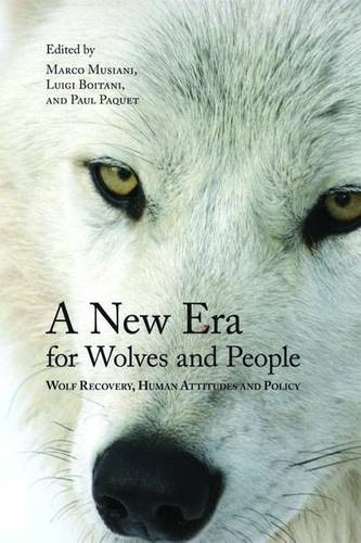 A New Era for Wolves and People: Wolf Recovery, Human Attitudes, and Policy (Paperback)